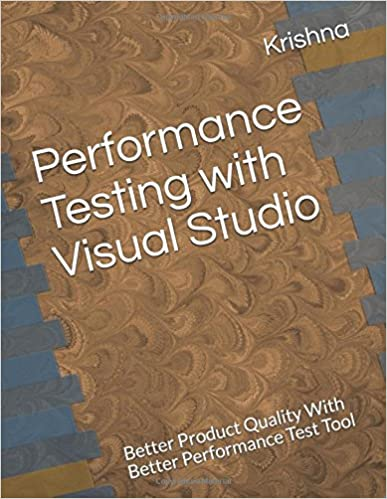 Performance Testing with Visual Studio: Better product Quality with better Performance Test Tool