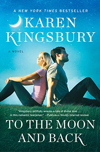 To the Moon and Back by Karen Kingsbury