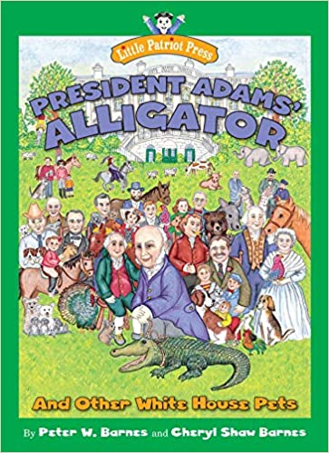 President Adams' Alligator: and Other White House Pets (Little