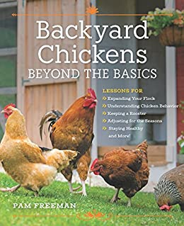 Backyard Chickens Beyond The Basics: Lessons For Expanding Your Flock,  Understanding Chicken Behavior,