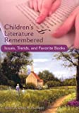 Children's Literature Remembered, Linda Pavonetti, 0313320772