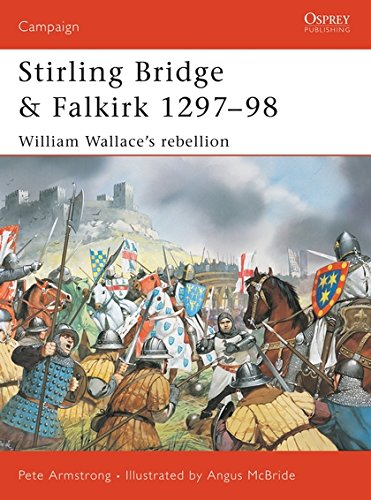 Stirling Bridge and Falkirk 1297–98: William Wallace's rebellion (Campaign)