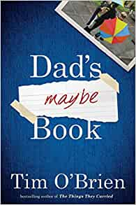 Tim o brien dads maybe book