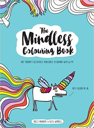 the mindless colouring book art therapy exclusively available to anyone with 899 colouring books amazoncouk molly manners alex worrall