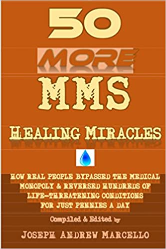 50 More MMS Healing Miracles: How Real People Bypasssed the