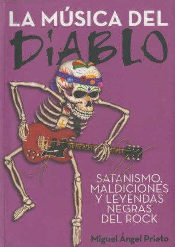 Read Online La Musica Del Diablo/ Music From The Devil: Satanismo, Maldiciones Y Leyendas Negras/ Satanism, Curses and Black Legends (Spanish Edition) pdf