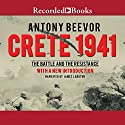 Crete 1941: The Battle and the Resistance Audiobook by Antony Beevor Narrated by James Langton