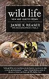 Wild Life, Jamie K. Reaser, 098894300X