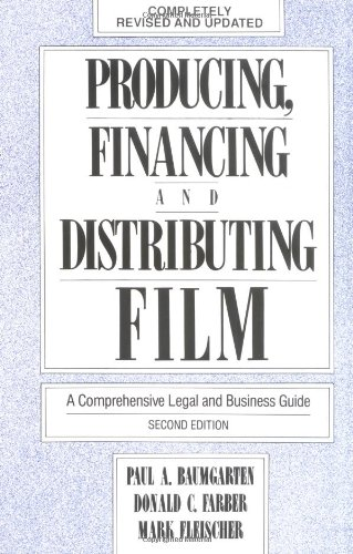 Producing, Financing, and Distributing Film: A Comprehensive Legal and Business Guide pdf epub