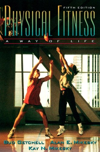 Physical Fitness: A Way of Life (5th Edition)