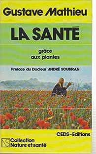 Guide pratique de santé grâce aux plantes par Gustave Mathieu