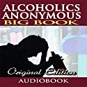 Alcoholics Anonymous - Big Book - Original Edition Audiobook by  BN Publishing Narrated by Jason McCoy