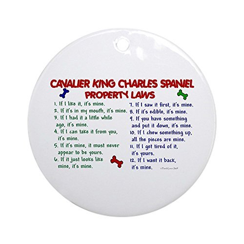 CafePress Cavalier King Charles Property Laws 2 Ornament (Ro Round Holiday Christmas Ornament