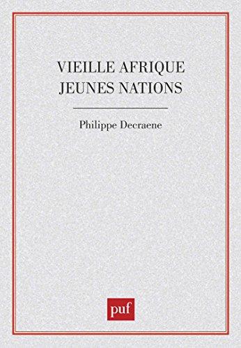 Vieille Afrique, jeunes nations : le Continent noir au seuil de la troisiéme décennie des indépendances
