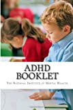 ADHD Booklet, The National The National Institute of Mental Health, 1495969428