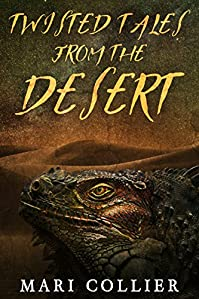 Twisted Tales From The Desert by Mari Collier ebook deal