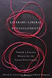 Literary / Liberal Entanglements: Toward a Literary History for the Twenty-First Century