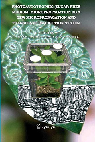 Photoautotrophic (sugar-free medium) Micropropagation as a New  Micropropagation and Transplant Production System ()