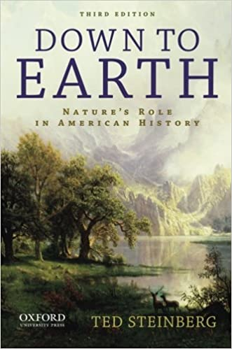 Down to Earth: Nature's Role in American History by Ted Steinberg (2012-06-29)
