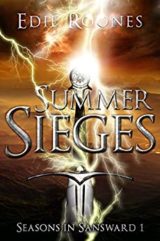 Summer Sieges (Seasons in Sansward Book 1) by [Roones, Edie]