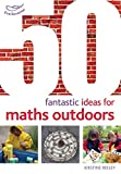 img - for 50 Fantastic Ideas for Maths Outdoors book / textbook / text book