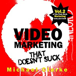 Video Marketing That Doesn't Suck Audiobook