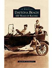 Daytona Beach: 100 Years of Racing