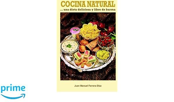 Cocina natural: una dieta deliciosa y libre de karma (spanish.
