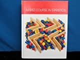 A First Course in Statistics, McClave and Frank H. Dietrich, 0895170507