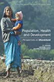 Population, Health and Development : Perspectives on Uttarakhand, , 8171889468