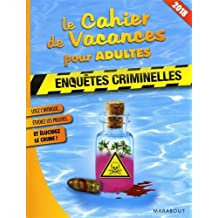 CAHIER DE VACANCES POUR ADULTE 2018 (LE) : ENQUÊTES CRIMINELLES