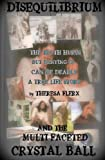 Disequilibrium and the Multi-Faceted Crystal Ball, Theresa Ann Flerx, 0615410278