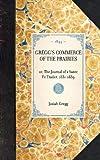 Gregg's Commerce of the Prairies, Or, the Journal of a Sante Fe Trader, 1831-1839, Josiah Gregg, 1429002484