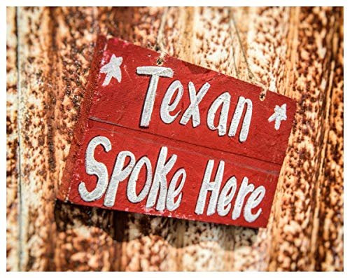 - Texan Spoke Here Fine Art Print - 11x14 Unframed Photo Wall Art - Great Poster Gift for Those Passionate about Texas. Perfect for the Office, Home, Game Room or Dorm Decor. Gift Under $20