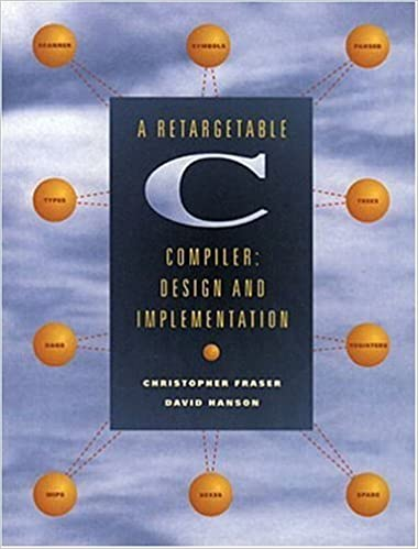 By David R. Hanson - A Retargetable C Compiler: Design and Implementation