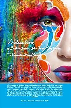 Vindication of Broken Women Who Possess Deep Wells: The Samaritan Woman Principle by [Dowdell-Underwood PH.D, Oscar J.]