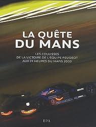 La quête du Mans : Les coulisses de la victoire de l'équipe Peugeot aux 24 heures du Mans 2009