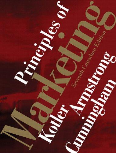 Principles of Marketing, Canadian Edition, with MyMarketingLab, 7E