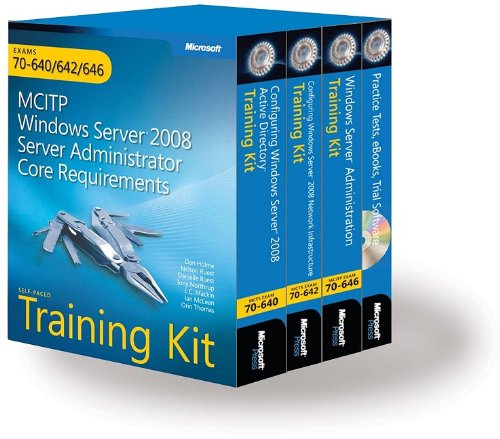 MCITP Self-Paced Training Kit (Exams 70-640, 70-642, 70-646): Windows Server® 2008 Server Administrator Core Requirement