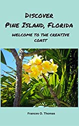 Discover Pine Island, Florida: Welcome to the Creative Coast
