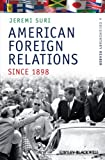 img - for American Foreign Relations Since 1898: A Documentary Reader book / textbook / text book