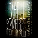 Fearful Symmetries | Ellen Datlow