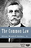 The Common Law, Holmes,  Oliver Wendell, Jr., 1610279220