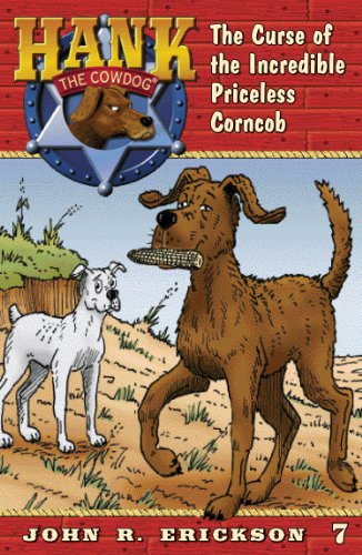 The Curse of the Incredible Priceless Corncob (Hank the Cowdog Book 7)