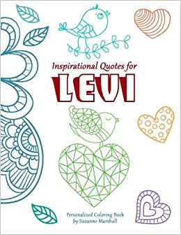 Inspirational Quotes for Levi: Personalized Coloring Book