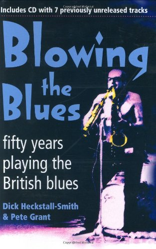 Blowing the Blues: Fifty Years Playing the British Blues