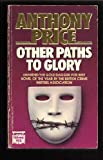 Other Paths to Glory, Anthony Price, 0445406666