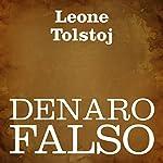 Denaro falso [Counterfeit Money] | Leone Tolstoj