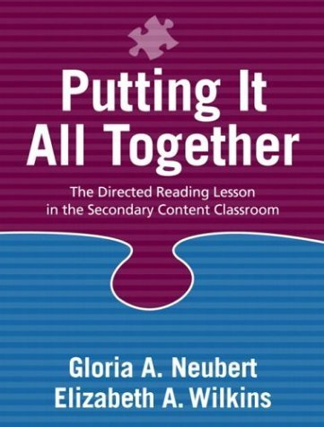 Putting It All Together: The Directed Reading Lesson in the Secondary Content Classroom Paperback - November 14, 2003