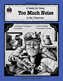 A Guide for Using Too Much Noise in the Classroom, Sandy Pellow, 1557345686